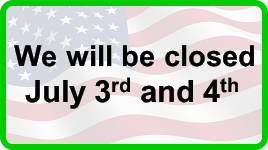 We will be closed July 3rd and 4th for the Independence Day holiday
